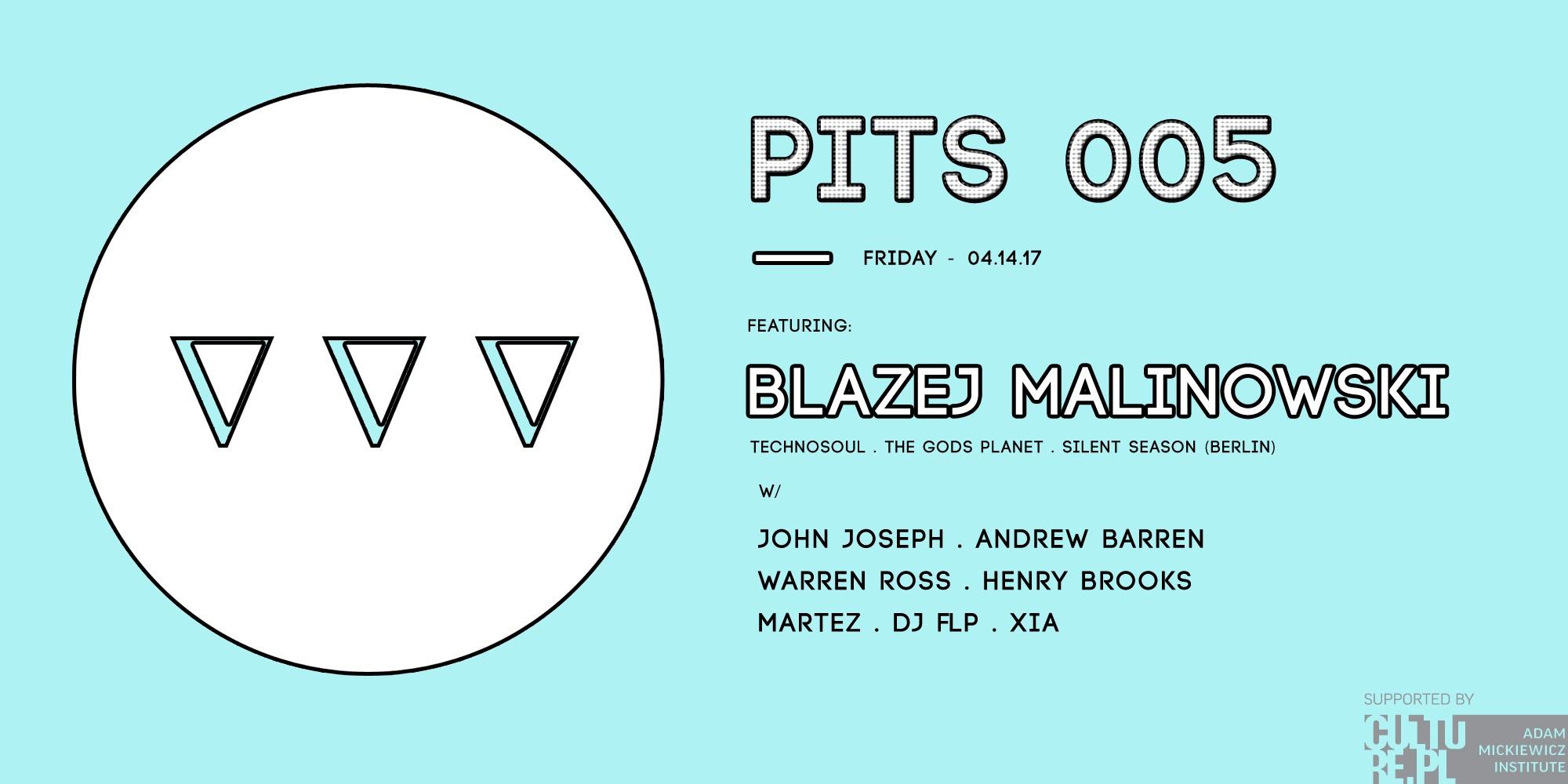 PITS 005 with Blazej Malinowski 04.14.17